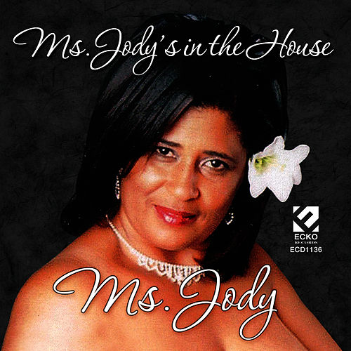 Play & Download Ms. Jody's In The House by Ms. Jody | Napster