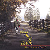 Play & Download The Road Out of Town by The Itinerant Band | Napster