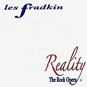 Reality-The Rock Opera by Les Fradkin