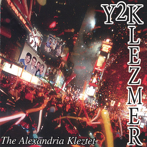 Y2Klezmer by The Alexandria Kleztet
