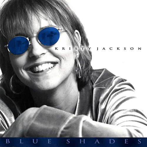 Play & Download Blue Shades by Kristy Jackson | Napster