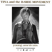 Play & Download Young Americans by Tina & The B-Sides | Napster