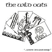 ...weed 'em And Reap. by The Wild Oats
