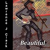 Beautiful by Lawrence J. Clark