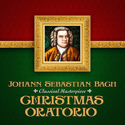 Johann Sebastian Bach: Christmas Oratorio Complete by Christoph Pregardien