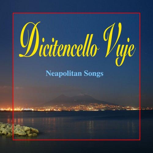 Play & Download Dicitencello vuje by Ronald Naldi | Napster