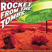 Play & Download The Day the Earth Met the Rocket From the Tombs by Rocket From The Tombs | Napster