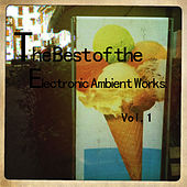 Play & Download The Best of the Electronic Ambient Works: Vol.1 by Coma | Napster
