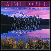 Play & Download Be Still My Soul by Jaime Jorge | Napster