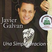 Play & Download Una Simple Oracion by Javier Galvan | Napster