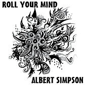 Play & Download Roll Your Mind by Albert Simpson | Napster