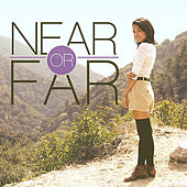 Near or Far - Single by Carissa Rae