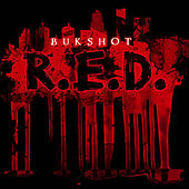Play & Download R.E.D. by Bukshot | Napster