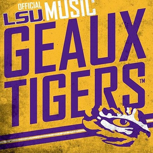 Play & Download Geaux Tigers: Official LSU Music by Various Artists | Napster