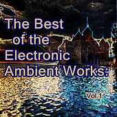 Play & Download The Best of the Electronic Ambient Works: Vol.1 by Deep Blue | Napster