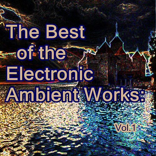 The Best of the Electronic Ambient Works: Vol.1 by Deep Blue