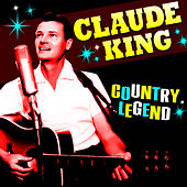 Country Legend by Claude  King