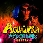 Play & Download Psychedelic Essentials by Aguaturbia | Napster