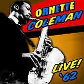 Play & Download Live '62 by Ornette Coleman | Napster