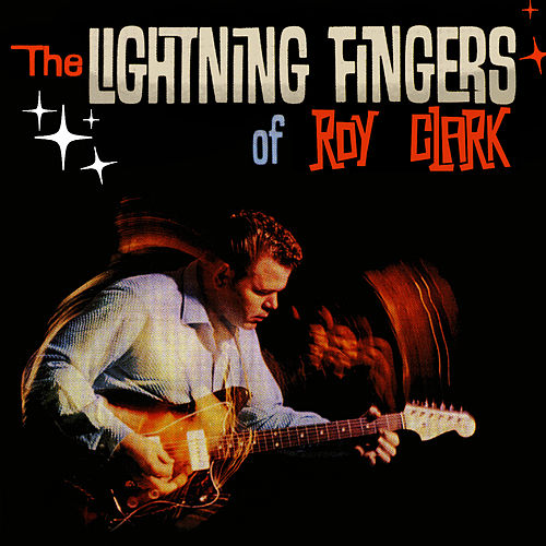 Lightning Fingers Of Roy Clark by Roy Clark
