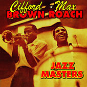 Play & Download Jazz Masters by Clifford Brown | Napster