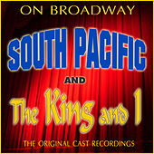 Play & Download On Broadway: The Original Cast Recordings - South Pacific/The King And I by Various Artists | Napster