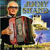 Play & Download The Bluebell Polka by Jimmy Shand | Napster