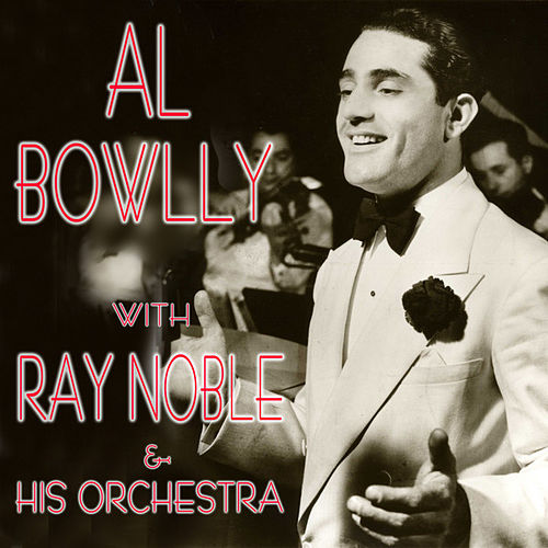Play & Download Al Bowlly with Ray Noble & His Orchestra by Various Artists | Napster