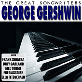 Play & Download The Great Songwriters: George Gershwin by Various Artists | Napster
