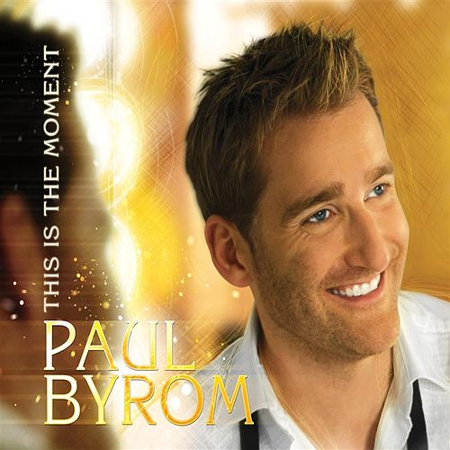 Play & Download This Is The Moment by Paul Byrom | Napster