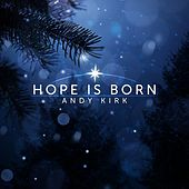 Play & Download Hope Is Born - Single by Andy Kirk | Napster