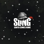 Play & Download Santa Comes Home by Sling | Napster