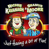 Play & Download Just Having a Bit of Fun by Richie Kavanagh | Napster