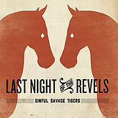 Play & Download The Last Night of the Revels by The Sinful Savage Tigers | Napster