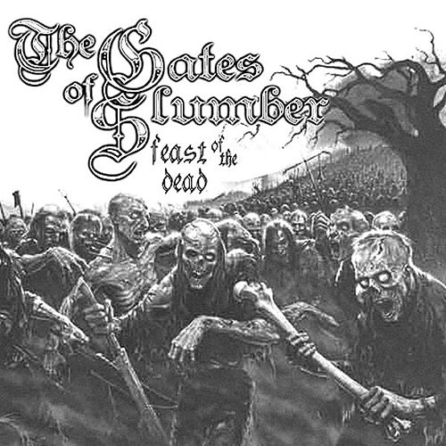 Play & Download Feast of the Dead - Single by The Gates of Slumber | Napster