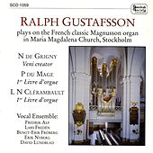 Grigny: Veni Creator / Mage: Suite Du Premier Ton / Clerambault: Suite Du Premier Ton & Deuxieme Ton by Ralph Gustafsson