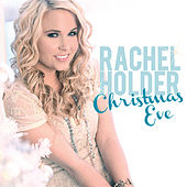Play & Download Christmas Eve (Single) by Rachel Holder | Napster