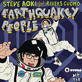 Earthquakey People by Steve Aoki
