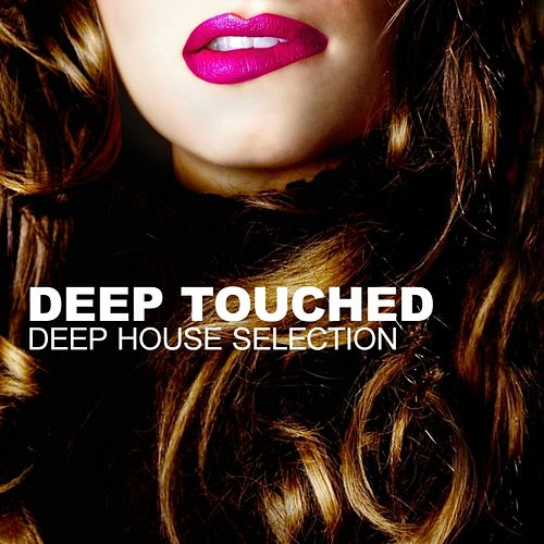 Play & Download Deep Touched (Deep House Selection) by Various Artists | Napster
