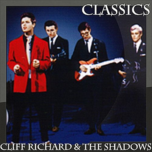Play & Download Cliff Richard and The Shadows - Classics by Cliff Richard | Napster