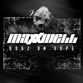 Dogz On Dope by Maxxwell