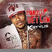 Play & Download Hands Up Get Low by Kstylis | Napster