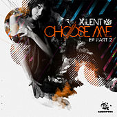 Play & Download Choose Me EP part 2 by Xilent | Napster
