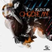 Choose Me EP part 2 by Xilent