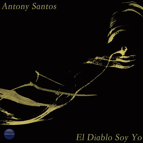 Play & Download El Diablo Soy Yo by Antony Santos | Napster