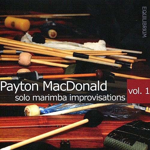 Play & Download Solo Marimba Improvisations Vol. 1 by Payton MacDonald | Napster