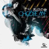 Choose Me EP part 1 by Xilent