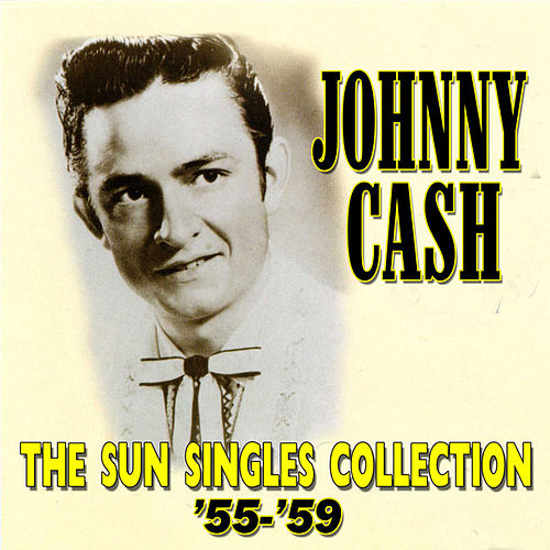 The Sun Singles Collection '55-'59 by Johnny Cash