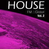 FM Global House - Volume 2 by Various Artists