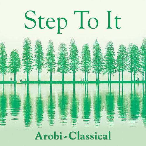 Step-To-It! - Arobi-Classical by Various Artists